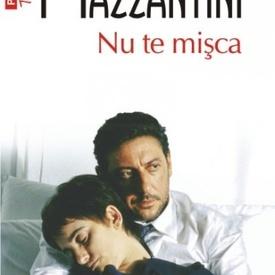 Margaret Mazzantini - Nu te misca