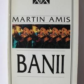 Martin Amis - Banii