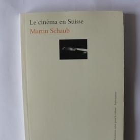 Martin Schaub - Le cinema en Suisse (mic album, editie in limba franceza)