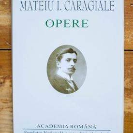 Mateiu I. Caragiale - Opere (editie hardcover)