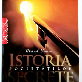Michael Streeter - Istoria societatilor secrete