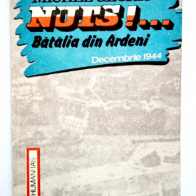 Michel Georis - Nuts!... Batalia din Ardeni (decembrie 1944)