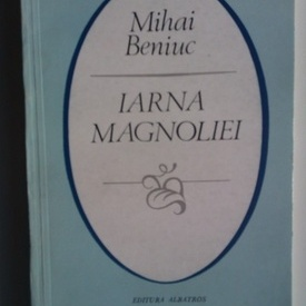 Mihai Beniuc - Iarna magnoliei