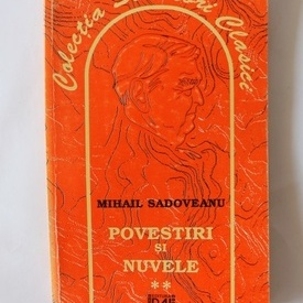 Mihail Sadoveanu - Povestiri si nuvele (vol. II)