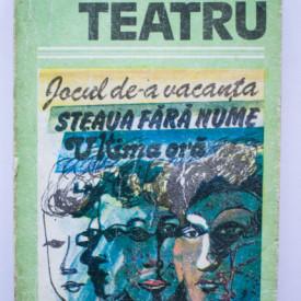 Mihail Sebastian - Teatru (Jocul de-a vacanta. Steaua fara nume. Ultima ora)