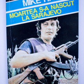 Mike Hassel - Moartea s-a nascut la Sarajevo