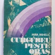 Mira Mihelic - Curcubeu peste oras