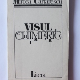 Mircea Cartarescu - Visul chimeric (cu autograf)