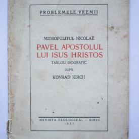 Mitropolitul Nicolae - Pavel, Apostolul lui Isus Hristos. Tablou biografic dupa Konrad Kirch (editie interbelica)