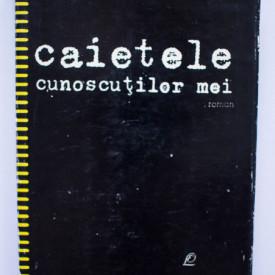 N. Crisan - Caietele cunoscutilor mei (editie hardcover)