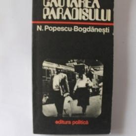 N. Popescu-Bogdanesti - In cautarea paradisului