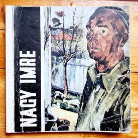 Nagy Imre - Expozitie retrospectiva / Gyujtemenyes kiallitasa / Exposition retrospective (editie trilingva)