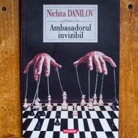 Nichita Danilov - Ambasadorul invizibil (cu autograf)