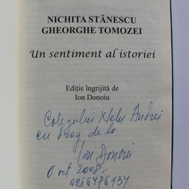 Nichita Stanescu, Gheorghe Tomozei - Un sentiment al istoriei (cu autograful lui Ion Donoiu, ingrijitorul editiei) (editie hardcover)