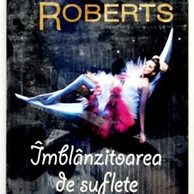 Nora Roberts - Imblanzitoarea de suflete