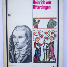 Novalis - Discipolii la Sais. Heinrich von Ofterdingen