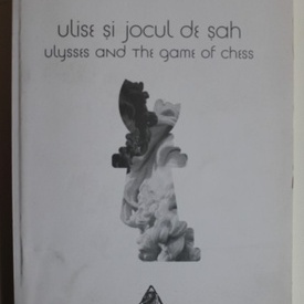 Ofelia Prodan - Ulise si jocul de sah/Ulysses and the game of chess