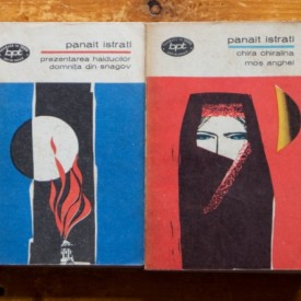 Panait Istrati - Chira Chiralina. Mos Anghel. Prezentarea haiducilor. Domnita din Snagov (2 vol.)