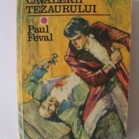Paul Feval - Cavalerii tezaurului