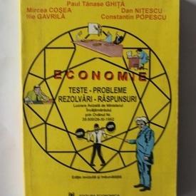 Paul Tanase Ghita, Mircea Cosea, Dan Nitescu, Ilie Gavrila, Constantin Popescu - Economie (teste-probleme-rezolvari-raspunsuri)