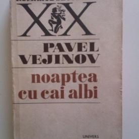 Pavel Vejinov - Noaptea cu cai albi