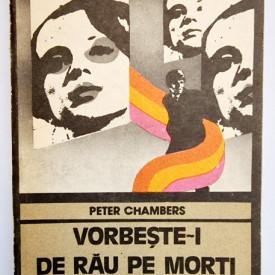 Peter Chambers - Vorbeste-i de rau pe morti