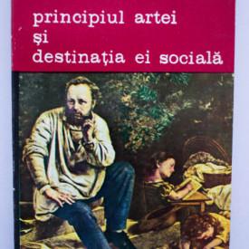 Pierre-Joseph Proudhon - Principiul artei si destinatia ei sociala