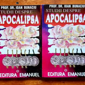 Prof. Dr. Ioan Bunaciu - Studii despre Apocalipsa (2 vol.)