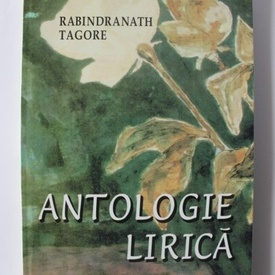 Rabindranath Tagore - Antologie lirica