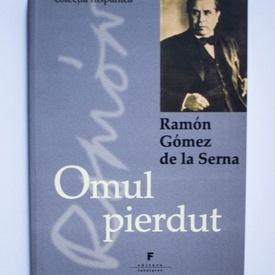 Ramon Gomez de la Serna - Omul pierdut