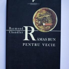 Raymond Chandler - Ramas bun pentru vecie