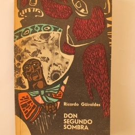 Ricardo Guiraldes - Don Segundo Sombra