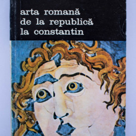 Richard Brilliant - Arta romana de la Republica la Constantin