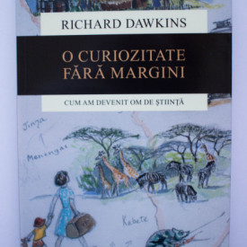 Richard Dawkins - O curiozitate fara margini. Cum am devenit om de stiinta