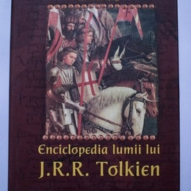 Robert Lazu (coord.), Mihaela Cernauti-Gorodetchi, Gyorfi-Deak Gyorgy - Enciclopedia lumii lui J.R.R. Tolkien (editie hardcover)