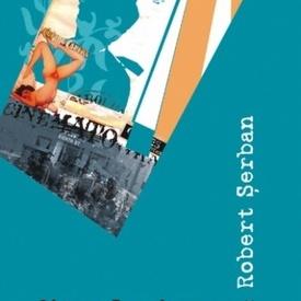 Robert Serban - Cinema la mine-acasa (contine CD)