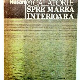 Romulus Rusan - O calatorie spre marea interioara (vol. 2)