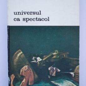 Rosario Assunto - Universul ca spectacol. Arta si filosofia Europei baroce