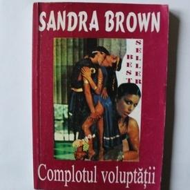 Sandra Brown - Complotul voluptatii