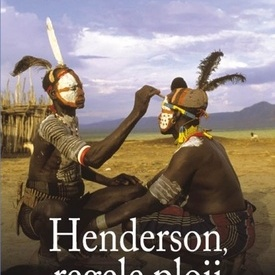 Saul Bellow - Henderson, regele ploii (editie hardcover)