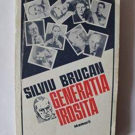 Silviu Brucan - Generatia irosita. Memorii