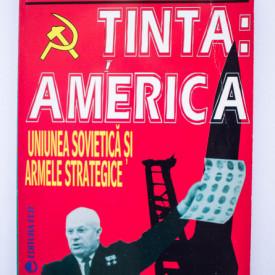 Steven J. Zaloga - Tinta: America. Uniunea Sovietica si armele strategice