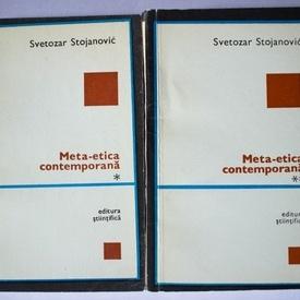 Svetozar Stojanovic - Meta-etica contemporana (2 vol.)