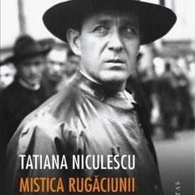 Tatiana Niculescu - Mistica rugaciunii si a revolverului. Viata lui Corneliu Zelea Codreanu (cu autograf)