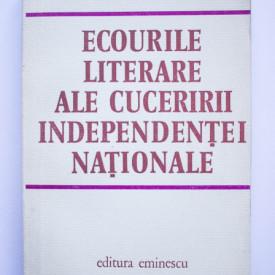 Teodor Vargolici - Ecourile literare ale cuceririi independentei nationale