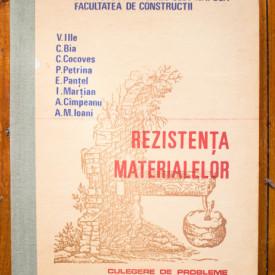V. Ilie, C. Bia, C. Cocoves, P. Petrina, E. Pantel, I. Martian, A. Cimpeanu, A. M. Ioani - Rezistenta materialelor. Culegere de probleme (editie hardcover)