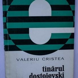 Valeriu Cristea - Tanarul Dostoievski