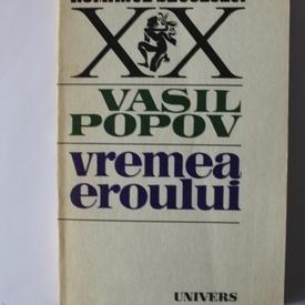 Vasil Popov - Vremea eroului