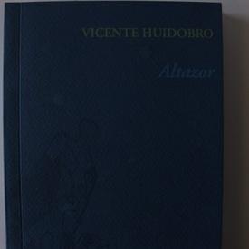 Vicente Huidobro - Altazor (editie bilingva, romano-spaniola, cu autograful lui Adrian Bodnaru)