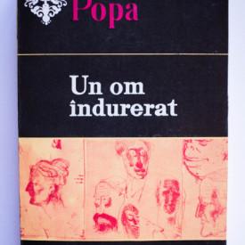Victor Ion Popa - Un om indurerat. Nuvele si povestiri